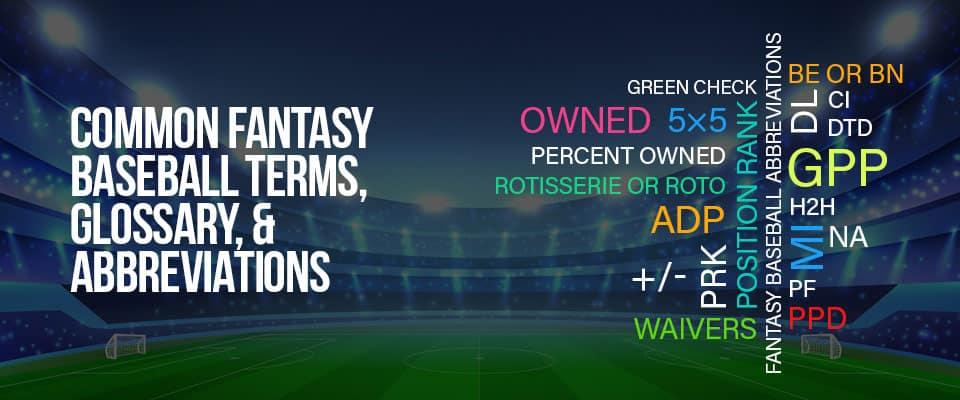 Fantasy Baseball Terms, Glossary, and Abbreviations