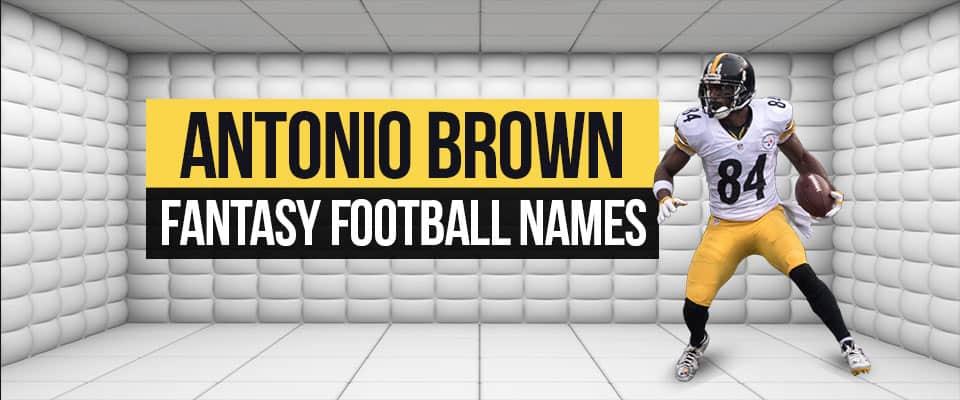 Antonio Brown Fantasy Names