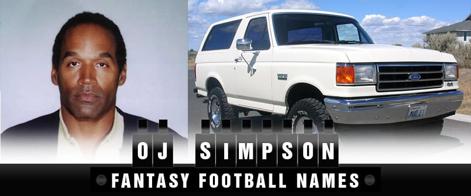 OJ Simpson Fantasy Football Team Names