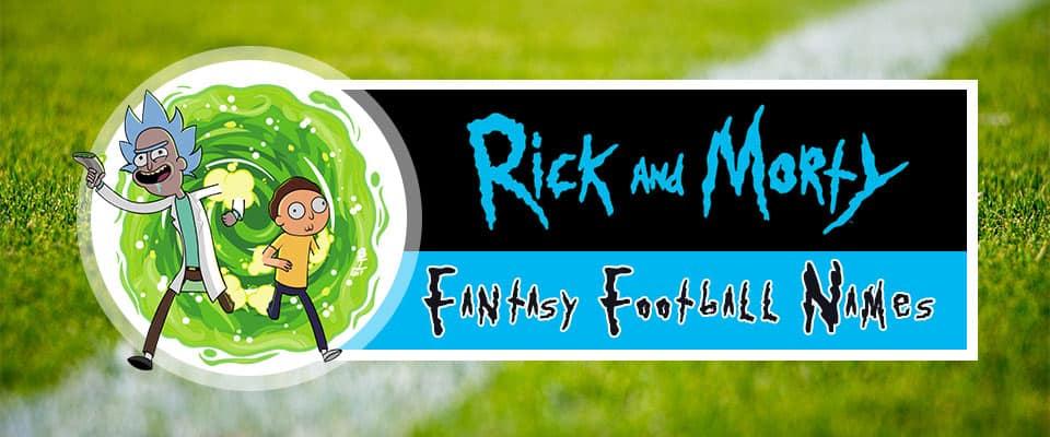 Rick and Morty Fantasy Team names