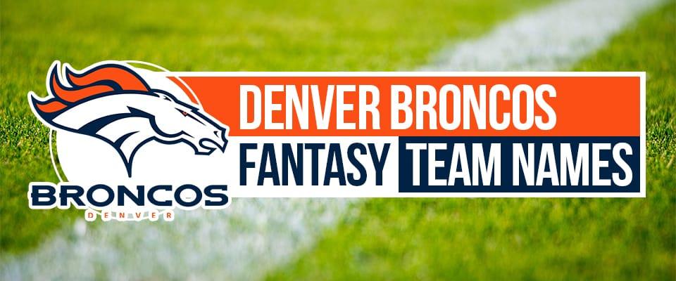 Denver Broncos Fantasy Team Names