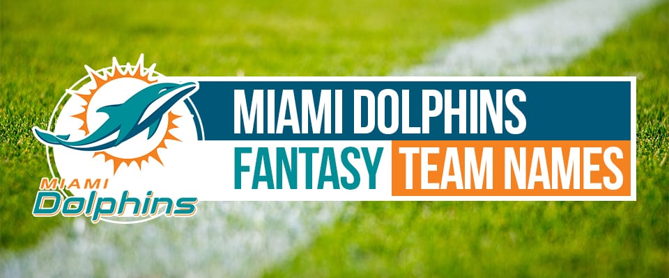 Miami Dolphins Fantasy Football Names