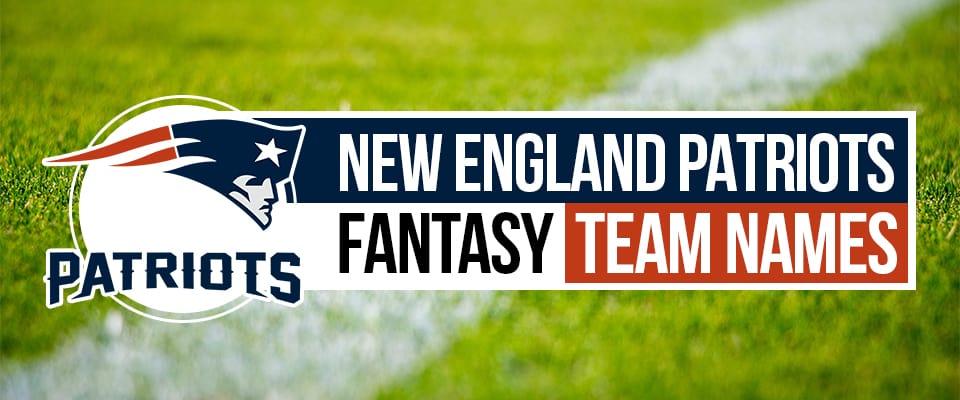 New England Patriots Fantasy Football Names