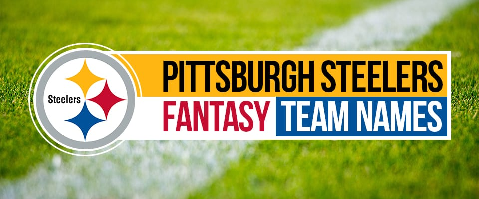 Steelers Fantasy Football Names