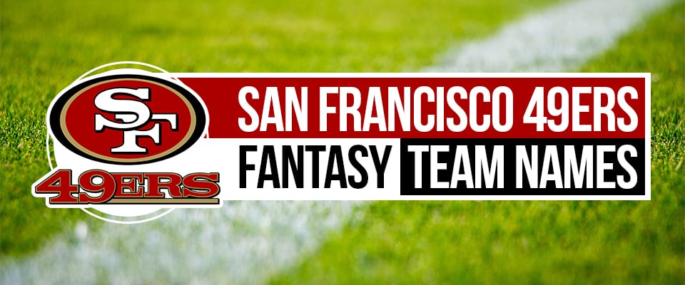 49ers Fantasy Football Names