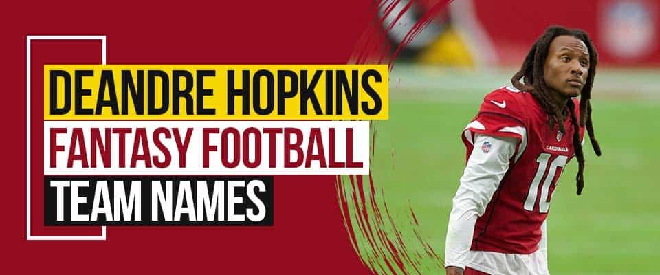 DeAndre Hopkins Fantasy Football Team Names